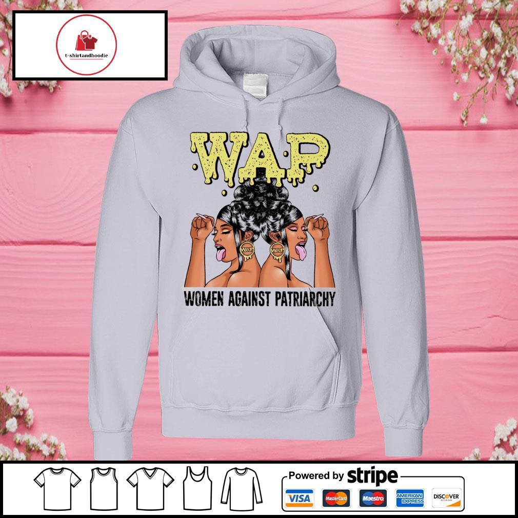 Wap woman against patriarchy hoodie