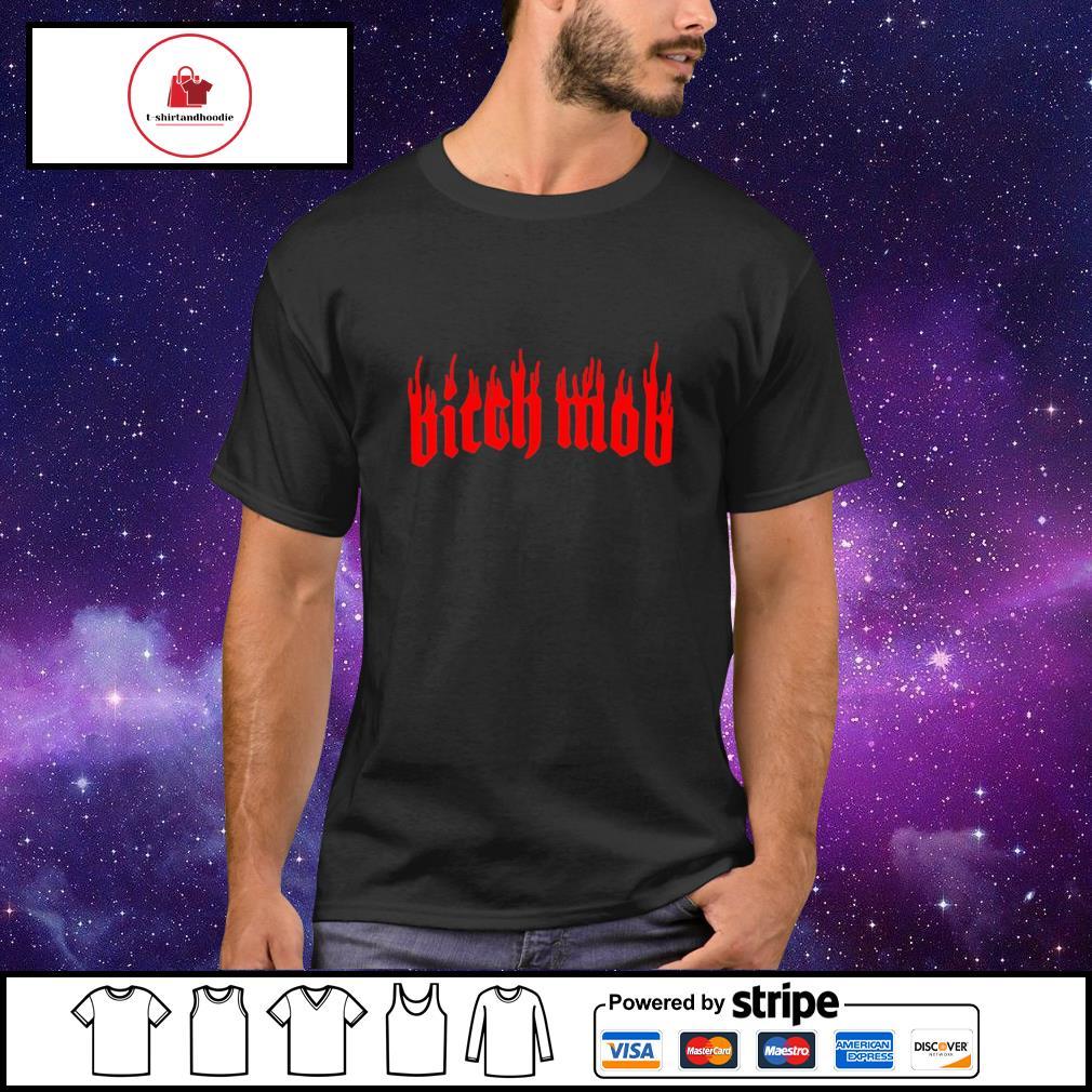 Bitch mob shirt