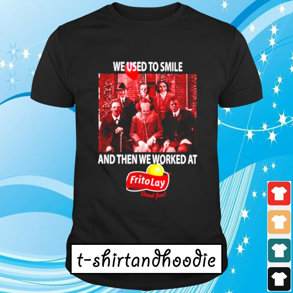 Horror character movie We used to smile and then worked at Fritolay shirt