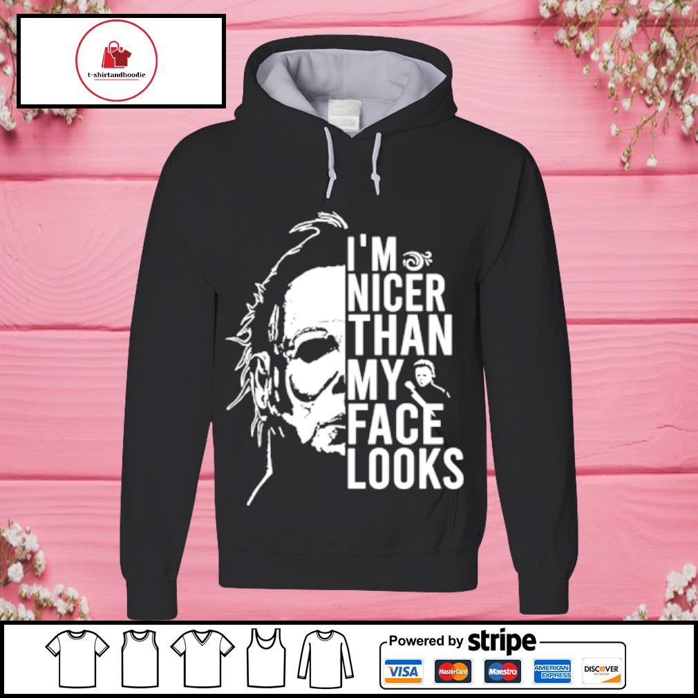Horror I'm nicer than my face looks s hoodie
