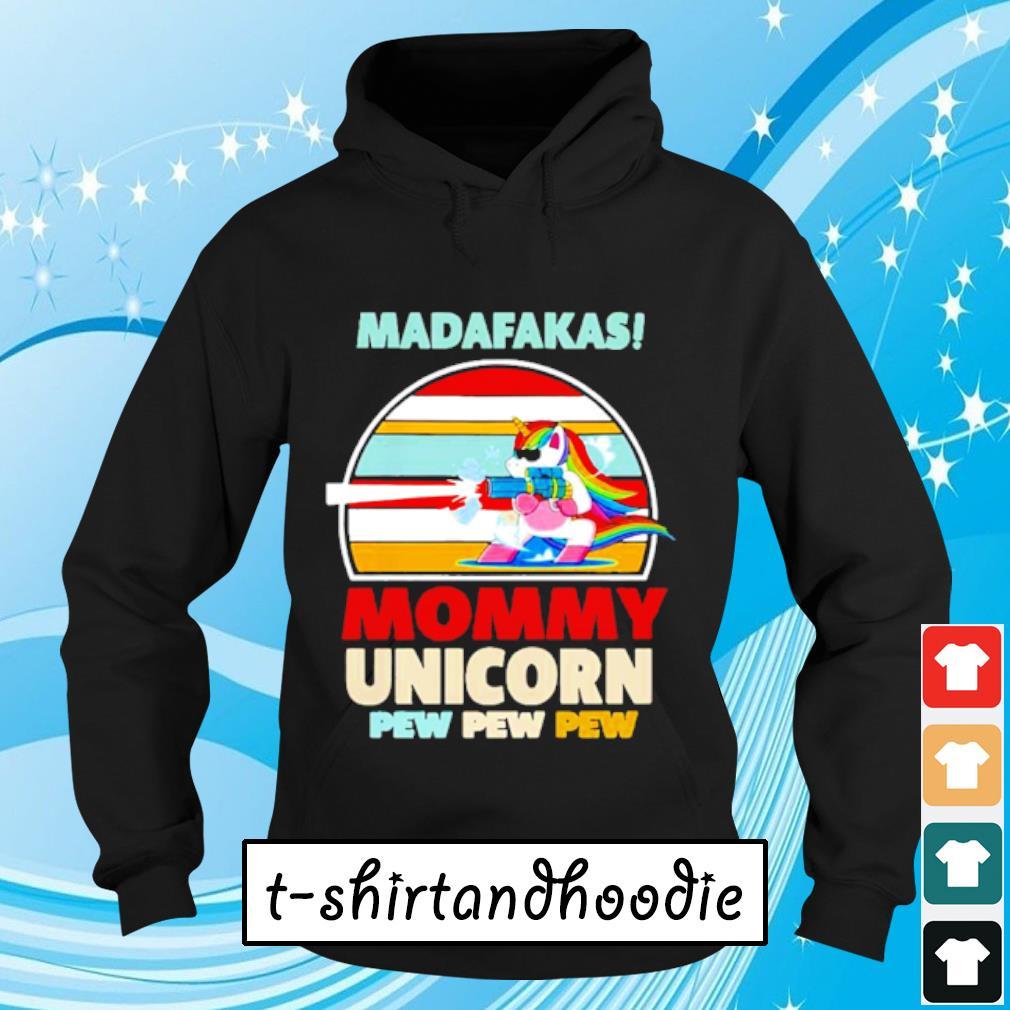 Madafakas LGBT mommy unicorn pew pew pew vintage s Hoodie