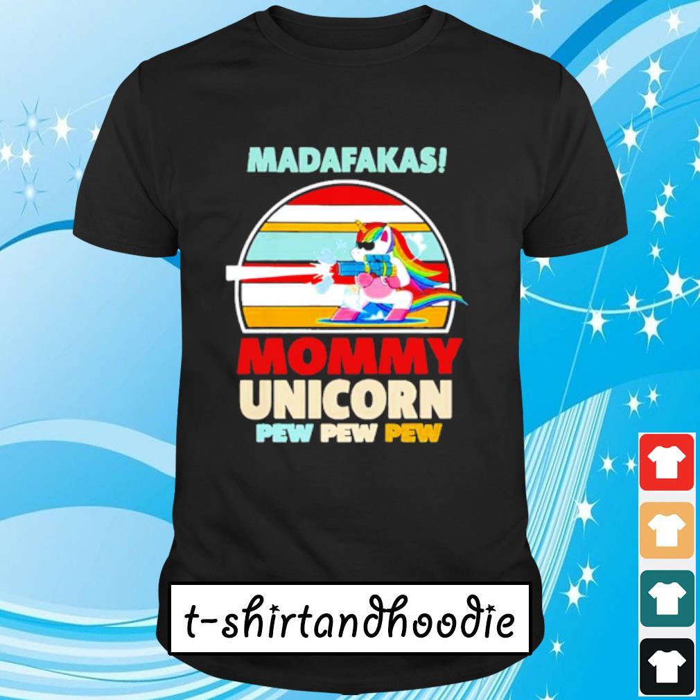 Madafakas LGBT mommy unicorn pew pew pew vintage shirt