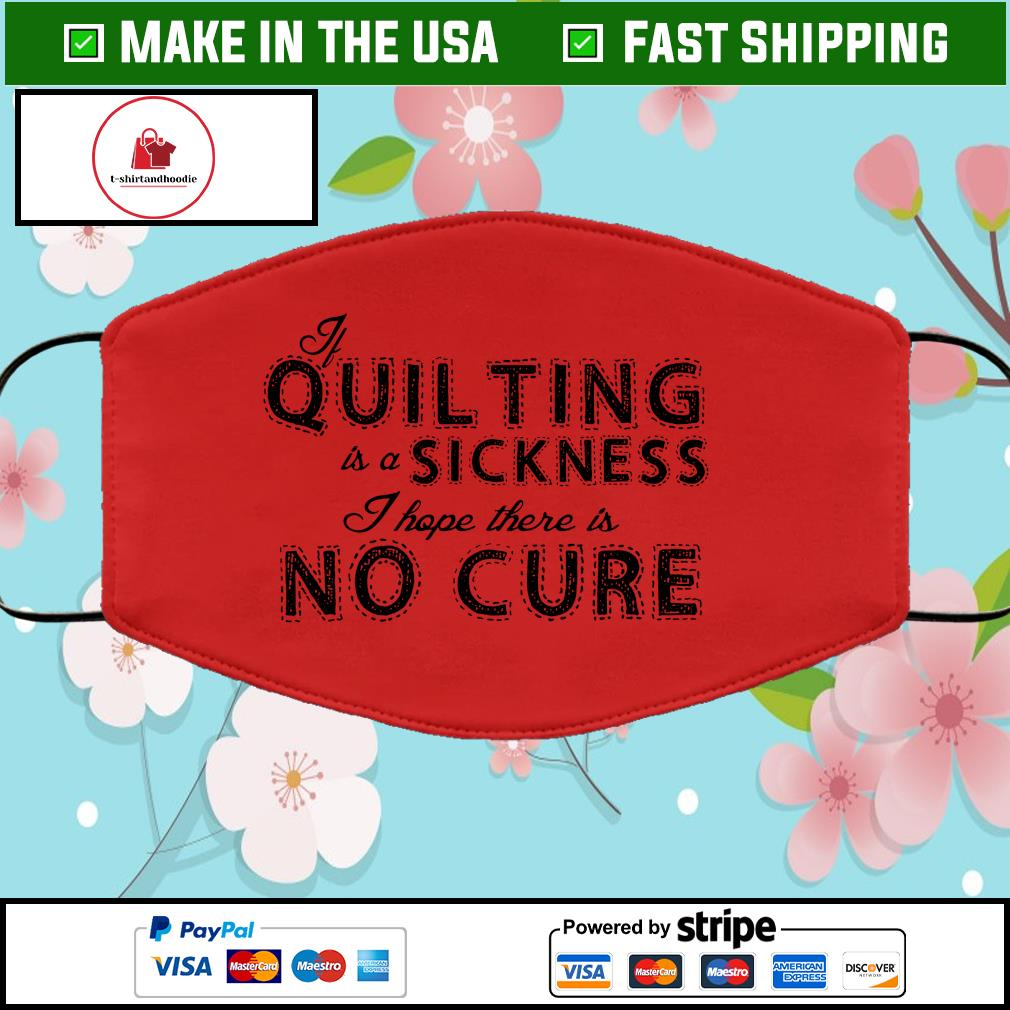 Quilting is a sickness I hope there is no cure Face Mask Washable Red
