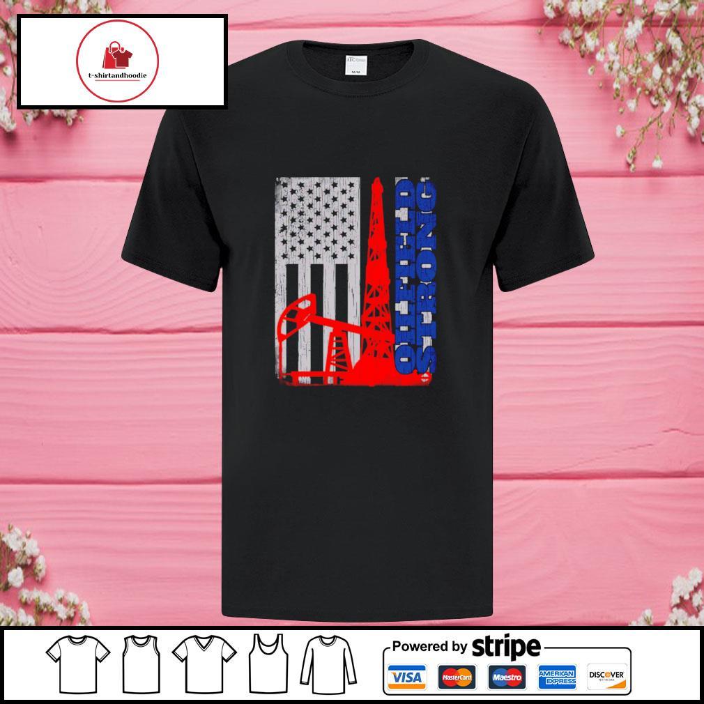 American Oilfield Strong shirt