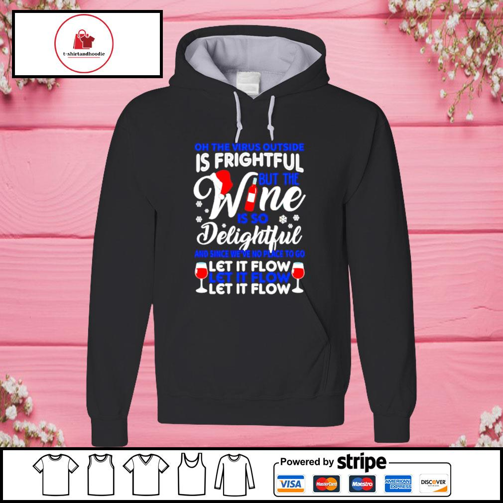 Oh the virus outside is frightful but the wine is so delightful s hoodie