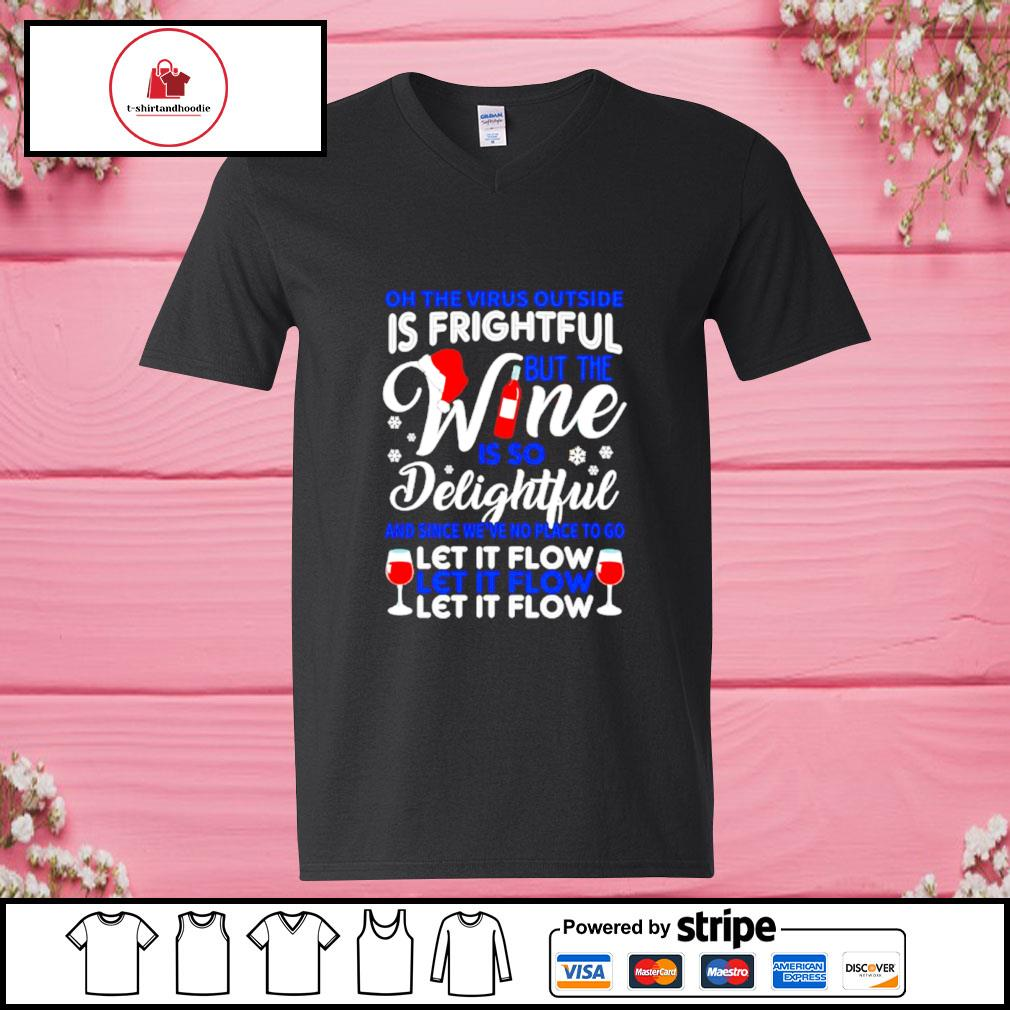 Oh the virus outside is frightful but the wine is so delightful s v-neck-t-shirt