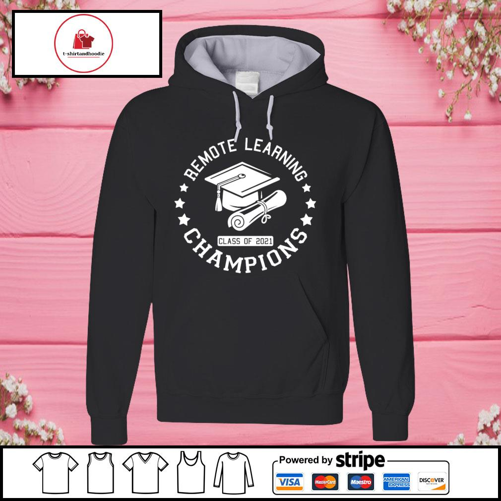Remote learning champions class of 2021 s hoodie