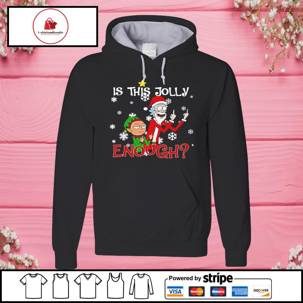 Rick and morty is this jolly enough Christmas s hoodie