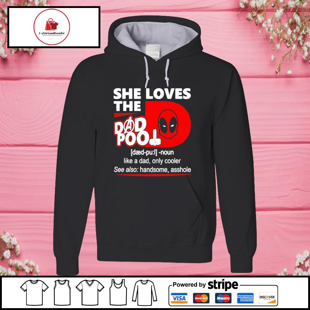 She loves the dadPool definition s hoodie